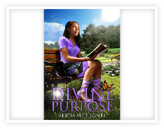 Divine Purpose by Alicia Hill Jones